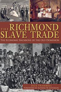The Richmond Slave Trade, The Economic Backbone of the Old Dominion [Paperback]